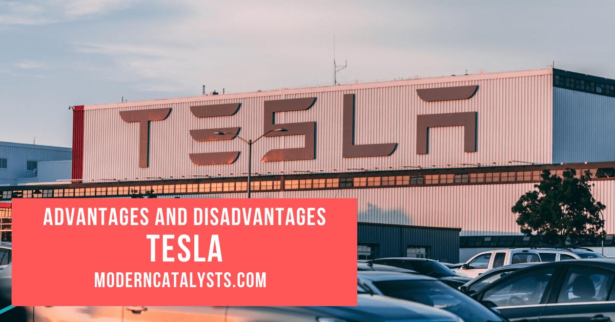 Advantages and Disadvantages of Tesla