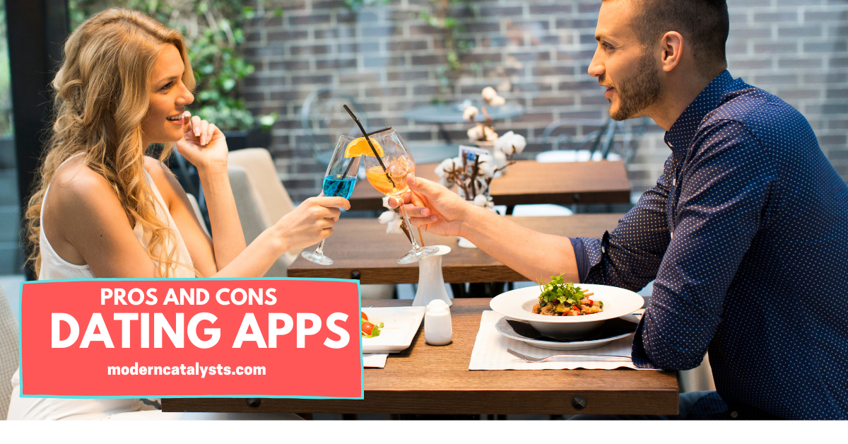 advantages and disadvantages of dating apps