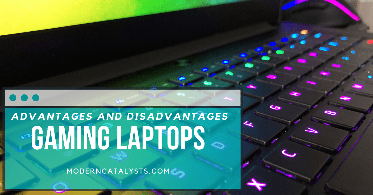 Advantages and Disadvantages of Gaming Laptop