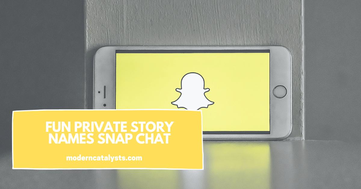 Fun Private Story Names Snapchat