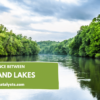 difference between Rivers and lakes